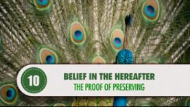 Belief in the Hereafter – 10 – The Proof of Preserving