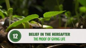Belief in The Hereafter – 12 – The Proof of Giving Life