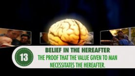 Belief in The Hereafter – 13 – The Proof that the Value Given to Man Necessitates the Hereafter