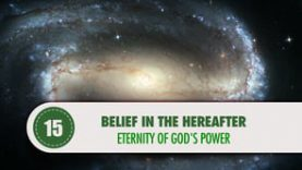 Belief in The Hereafter – 15 – Eternity of Gods Power