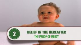 Belief in the Hereafter – 2 – The Proof of Mercy