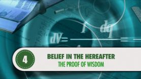 Belief in the Hereafter – 4 – The Proof of Wisdom