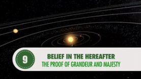 Belief in the Hereafter – 9 – The Proof of Grandeur and Majesty