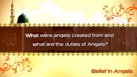 12- What were angels created from and what are the duties of Angels?