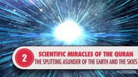 Scientific Miracles of the Quran, 2 – The Splitting Asunder of the Earth and the Skies
