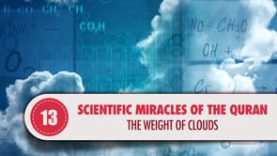 Scientific Miracles of the Quran, 13 – The Weight of Clouds