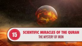 Scientific Miracles of the Quran, 15 – The Mystery of Iron