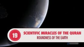 Scientific Miracles of the Quran, 19 – Roundness of the Earth