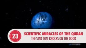 Scientific Miracles of the Quran, 23 – The Star That Knocks on The Door