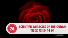 Scientific Miracles of the Quran, 24 – The Red Rose in the Sky
