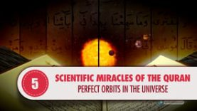 Scientific Miracles of the Quran, 5 – Perfect Orbits in the Universe