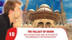 Deism # 10 Why do deists keep quiet in the face of the evidences of the prophethood?